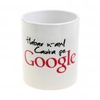 Cana Habar n-am, cauta pe Google!'