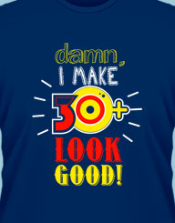 I Make 30 Look Good!