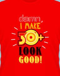 I Make 30 Look Good!'