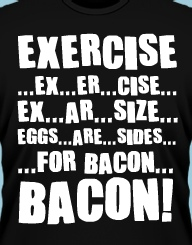 Exercise for Bacon'