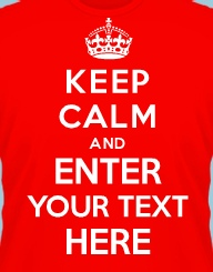 Keep Calm and Your Text'