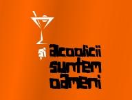 Si alcoolicii suntem oameni!