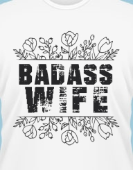 Badass Wife'