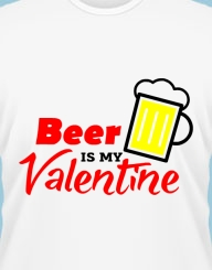 Beer is my Valentine'