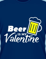 Beer is my Valentine'