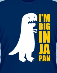 I'm BIG in Japan'
