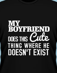 My Boyfriend does this Cute thing where he Doesn't Exist