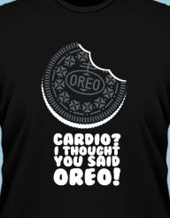 Oreos? I thought you said Cardio!