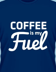 Coffee Is My Fuel'