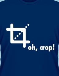Oh, crop!'