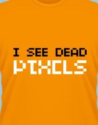 I see dead pixels'