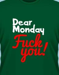 Dear Monday, Fuck You!