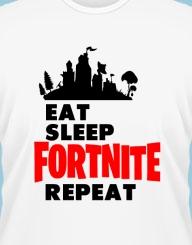Eat, Sleep, Fortnite, Repeat!