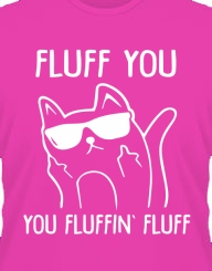 Fluff you!'