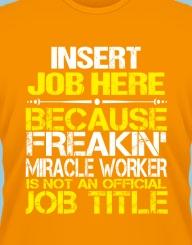 Freakin Miracle Worker'