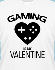 Gaming is my Valentine