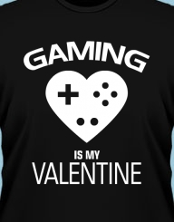 Gaming is my Valentine'