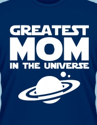 Greatest MOM in the universe'