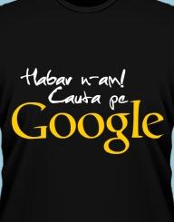 Habar n-am, cauta pe Google!'