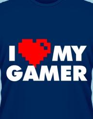 I Love My Gamer'