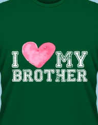 I Love My Brother'