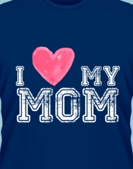 I Love My Mom'