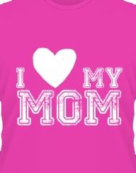 I Love My Mom'