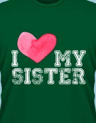 I Love My Sister'
