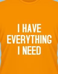 I have everything I need'