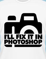 I'll Fix It In Photoshop