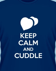 Keep Calm and Cuddle'