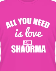 All You Need is Love and Shaorma