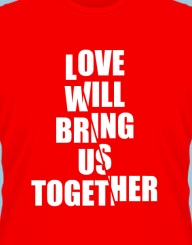 Love will bring us together