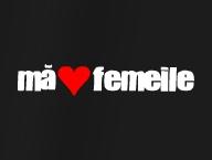 Ma (inimioara) femeile'