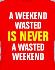 Wasted Weekend