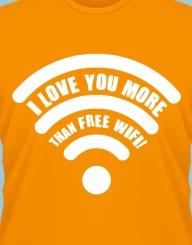 I love you more than FREE wifi!