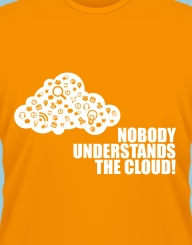 Nobody understands the cloud!'
