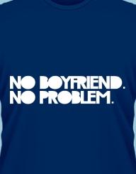 No boyfriend, no problem'