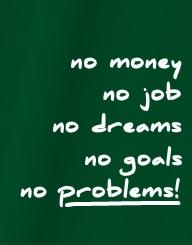 No Money, No Problems!