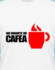 Nu inainte de cafea.