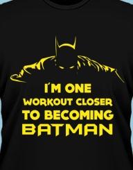 One Workout Closer to Batman