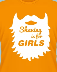 Shaving Is For Girls'