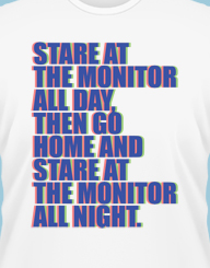 Stare at the monitor'