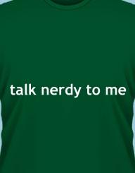 Talk nerdy to me'