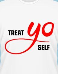 Treat yo self!