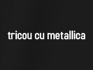 Tricou cu Metallica'