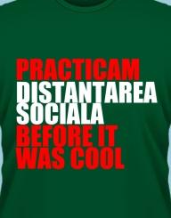 Practicam Distantarea Sociala Before it was Cool