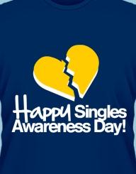 Happy Singles Awareness Day!'