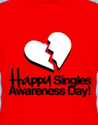 Happy Singles Awareness Day!'