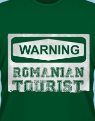 Warning, Romanian Tourist